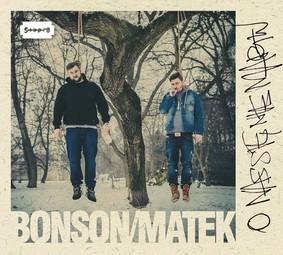 Bonson & Matek - O nas się nie martw