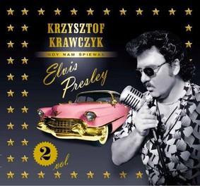 Krzysztof Krawczyk - Gdy nam śpiewał Elvis Presley. Volume 2