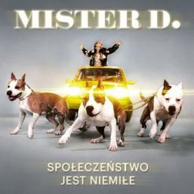 Mister D - Społeczeństwo jest niemiłe