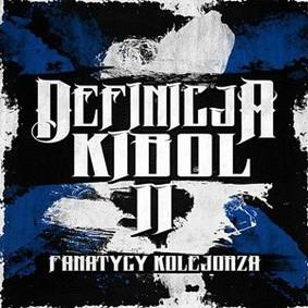 Various Artists - Definicja Kibol 2. Definicja Kolejorza