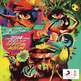 Various Artists - One Love, One Rhythm: The Official 2014 FIFA World Cup Album