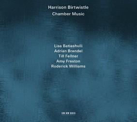 Harrison Birtwistle - Chamber Music
