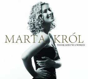 Marta Król - Thank God I'm A Woman