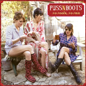 Puss n Boots - No Fools, No Fun