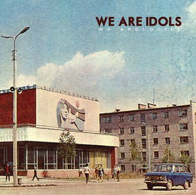 We Are Idols - No Apologies