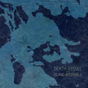 Death Vessel - Island Intervals