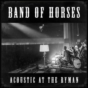 Band of Horses - Acoustic at the Ryman [Live]