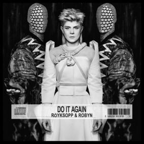 Röyksopp & Robyn - Do It Again [EP]