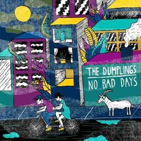 The Dumplings - No Bad Days