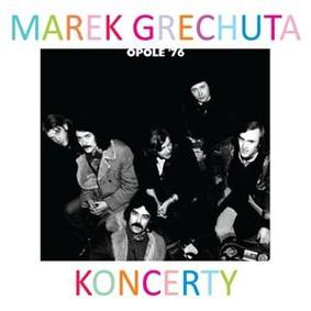 Marek Grechuta, Anawa - Koncerty Opole '76
