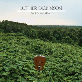 Luther Dickinson - Rock 'n' Roll Blues