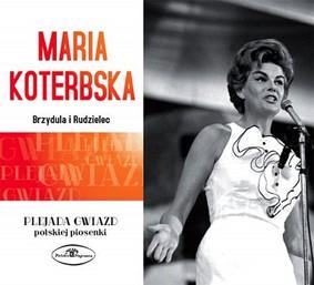 Maria Koterbska - Brzydula i Rudzielec. Plejada Gwiazd Polskiej Piosenki