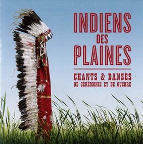 Various Artists - Indiens Des Plaines: Chants Et Danses De Ceremonie Et De Guerre