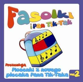 Fasolki i Pan Tik Tak - Piosenki z nowego plecaka Pana Tik-Taka. Volume 2