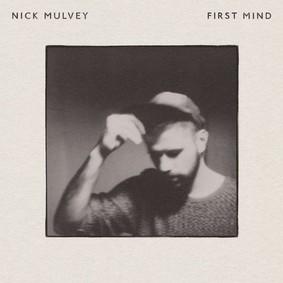 Nick Mulvey - First Mind