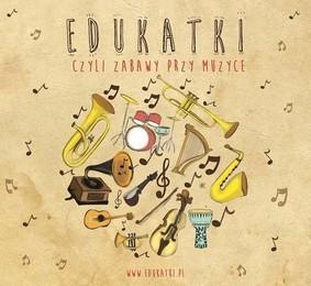 Various Artists - Edukatki, czyli zabawy przy muzyce