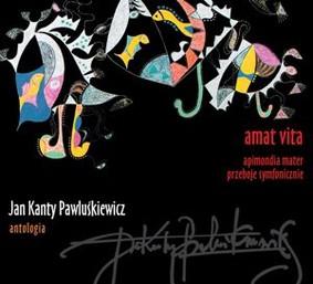 Jan Kanty Pawluśkiewicz - Jan Kanty Pawluśkiewicz. Antologia. Volume 8: Amat Vita