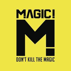 Magic - Don't Kill The Magic