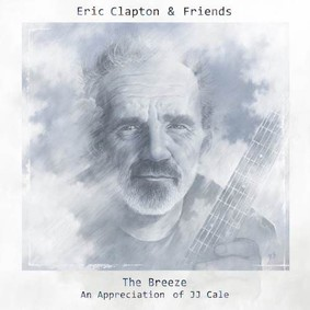 Eric Clapton - The Breeze: An Appreciation Of JJ Cale