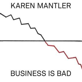 Karen Mantler - Business Is Bad