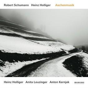 Robert Schumann, Heinz Holliger - Aschenmusik