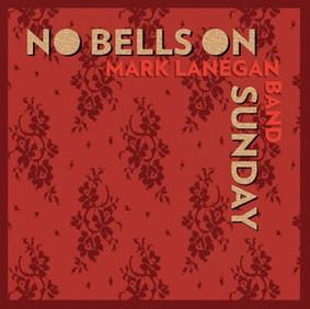 Mark Lanegan - No Bells on Sunday [EP]