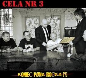 Cela nr 3 - Koniec punk rocka?