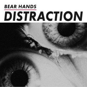 Bear Hands - Distraction