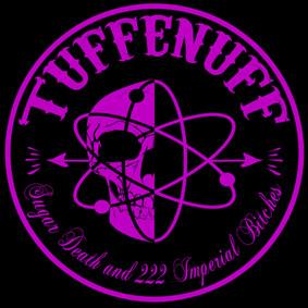 Tuff Enuff - Sugar, Death and 222 Imperial Bitches