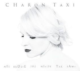 Charon Taxi - Nie będzie już nigdy tak samo