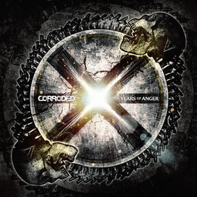 Corroded - X Years Of Anger