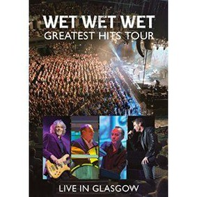 Wet Wet Wet - Greatest Hits Tour: Live in Glasgow [Blu-ray]