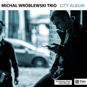 Michał Wróblewski Trio - City Album