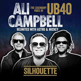Ali Campbell - Silhouette (The Legendary Voice Of UB40: Reunited With Astro & Mickey)