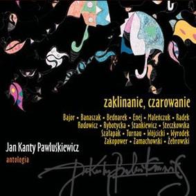 Various Artists - Jan Kanty Pawluśkiewicz. Antologia. Volume 9: Zaklinanie, czarowanie