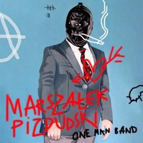 Marszałek Pizdudski - One Man Band