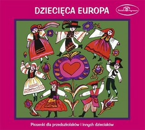 Various Artists - Dziecięca Europa: Piosenki dla przedszkolaków i innych dzieciaków
