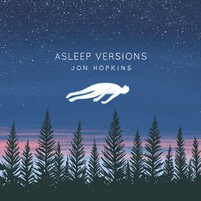 Jon Hopkins - Asleep Versions [EP]