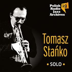 Tomasz Stańko - Polish Radio Jazz Archives. Volume 19: Tomasz Stańko