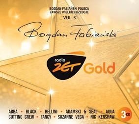 Various Artists - Radio Zet Gold: Bogdan Fabiański poleca zawsze wielkie przeboje. Volume 3
