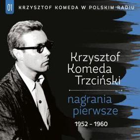 Krzysztof Komeda - Krzysztof Komeda w Polskim Radiu. Nagrania Pierwsze. 1952-1960. Volume 1