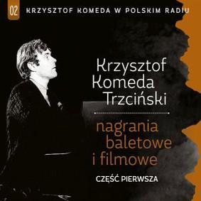 Krzysztof Komeda - Nagrania baletowe i filmowe. Część pierwsza. Volume 2