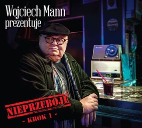 Various Artists - Wojciech Mann prezentuje: Nieprzeboje. Krok I