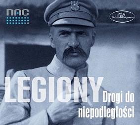 Various Artists - Legiony: Drogi do niepodległości