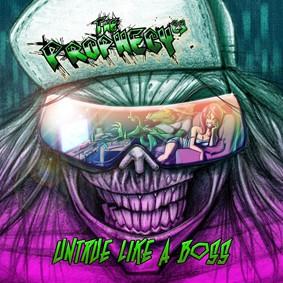 The Prophecy²³ - Untrue Like A Boss