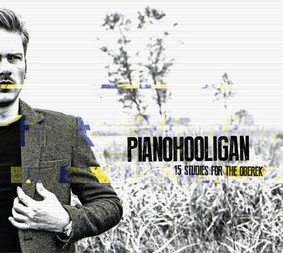 Pianohooligan - Pianohooligan :15 Studies For The Oberek