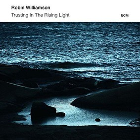 Robin Williamson, Mat Maneri, Ches Smith - Trusting In The Rising Light