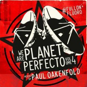 Paul Oakenfold - We Are Planet Perfecto. Volume 4