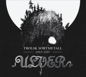 Ulver - Trolsk Sortmetall 1993-1997