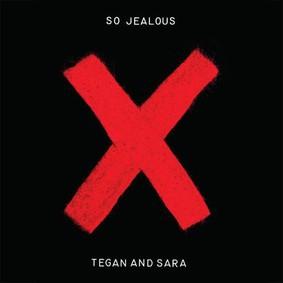 Tegan and Sara - So Jealous X